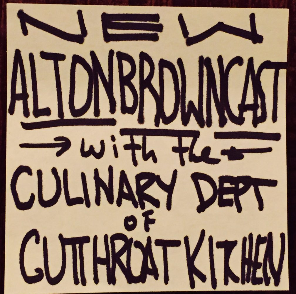 """A sticky note written in Alton Brown's handwriting that reads """"New Alton Browncast with the Culinary Department of Cutthroat Kitchen."""""""